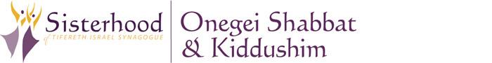Sisterhood Onegei Shabbat & Kiddushim